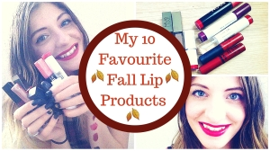 My 10 Favourite Fall Lip Products